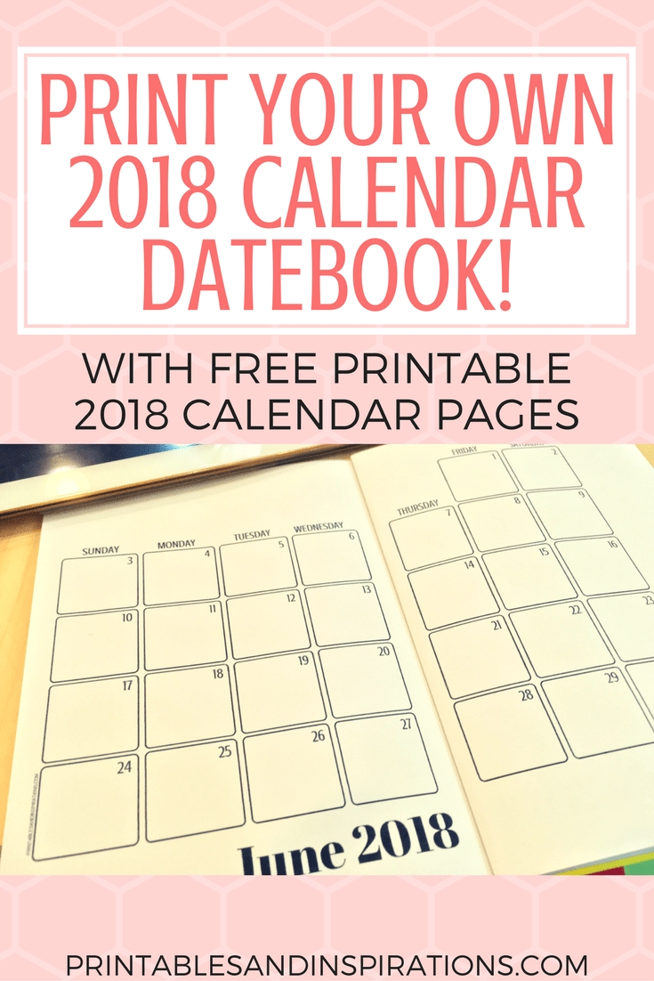 Print Your Own 2018 Calendar Datebook | Planners, Printables And