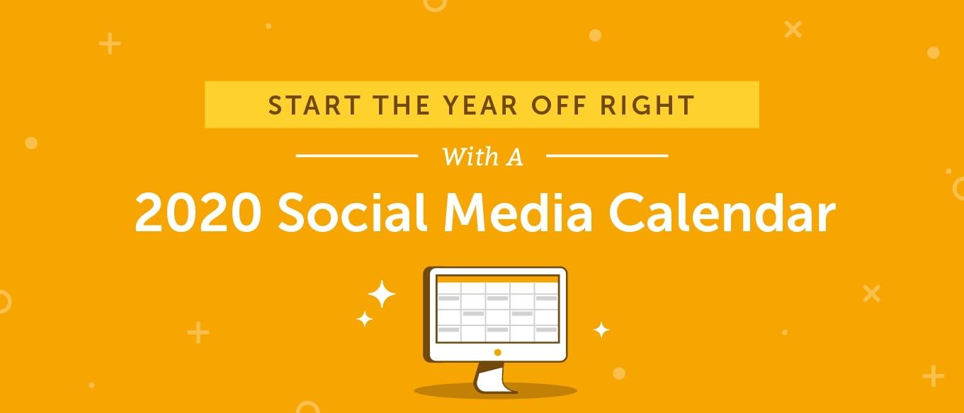 2020 Social Media Content Calendar: How To Easily Plan Every