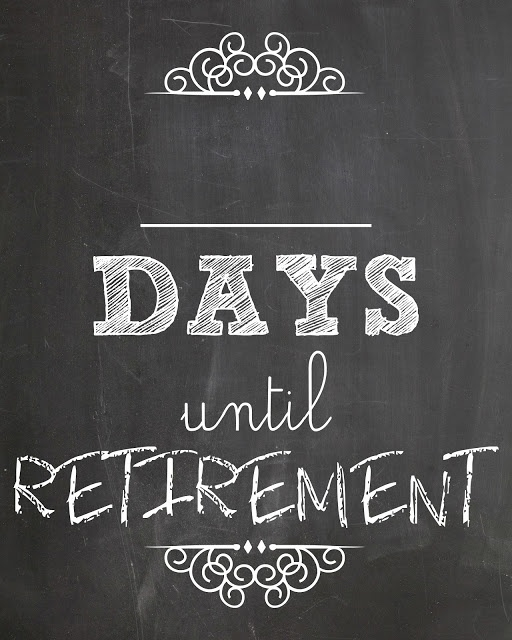 Lookie What I Did: Countdown To Retirement   Retirement Countdown, Countdown Calendar Printable